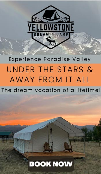 Yellowstone Dreamin Camp - Experience Paradise Valley Under the Stars and Away From it All